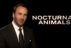 Tom Ford Googled 'White Trash' in Adapting 'Nocturnal Animals'